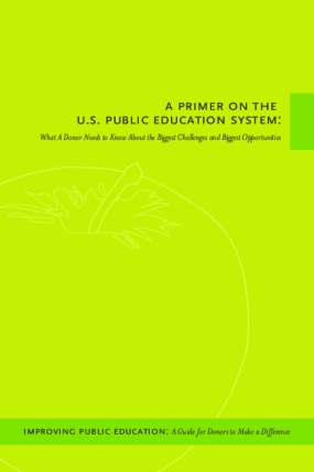 A Primer on the U.S. Public School System: What a Donor Needs to Know About the Biggest Challenges and Biggest Opportunities