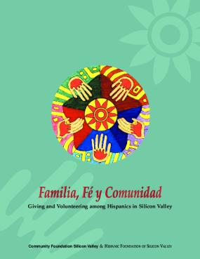 Familia, Fé Y Comunidad: Giving and Volunteering Among Hispanics in Silicon Valley