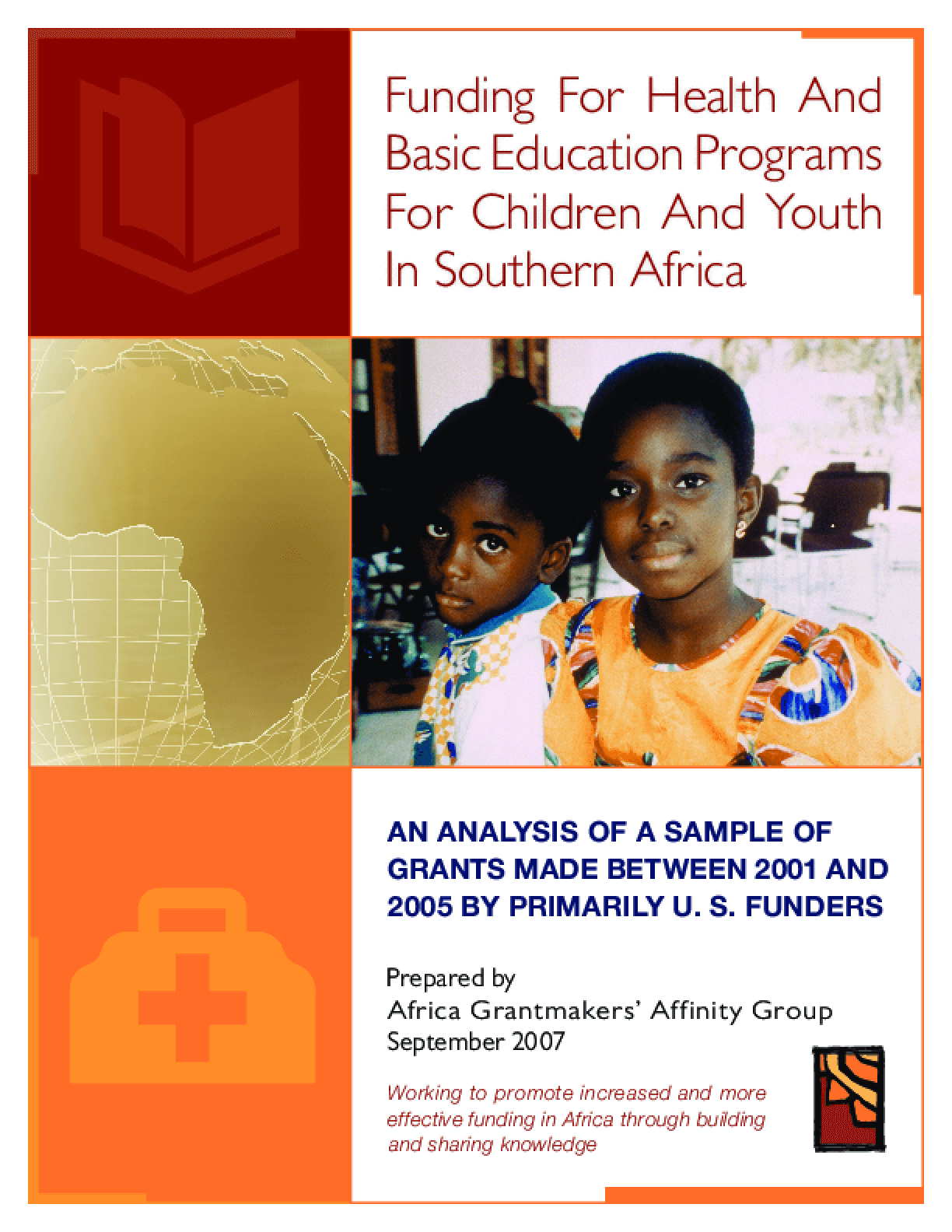 Funding for Health and Basic Education Programs for Children and Youth in Southern Africa: An Analysis of a Sample of Grants Made Between 2001 and 2005 By Primarily U.S. Funders