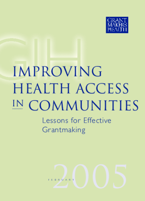 Improving Health Access in Communities: Lessons for Effective Grantmaking