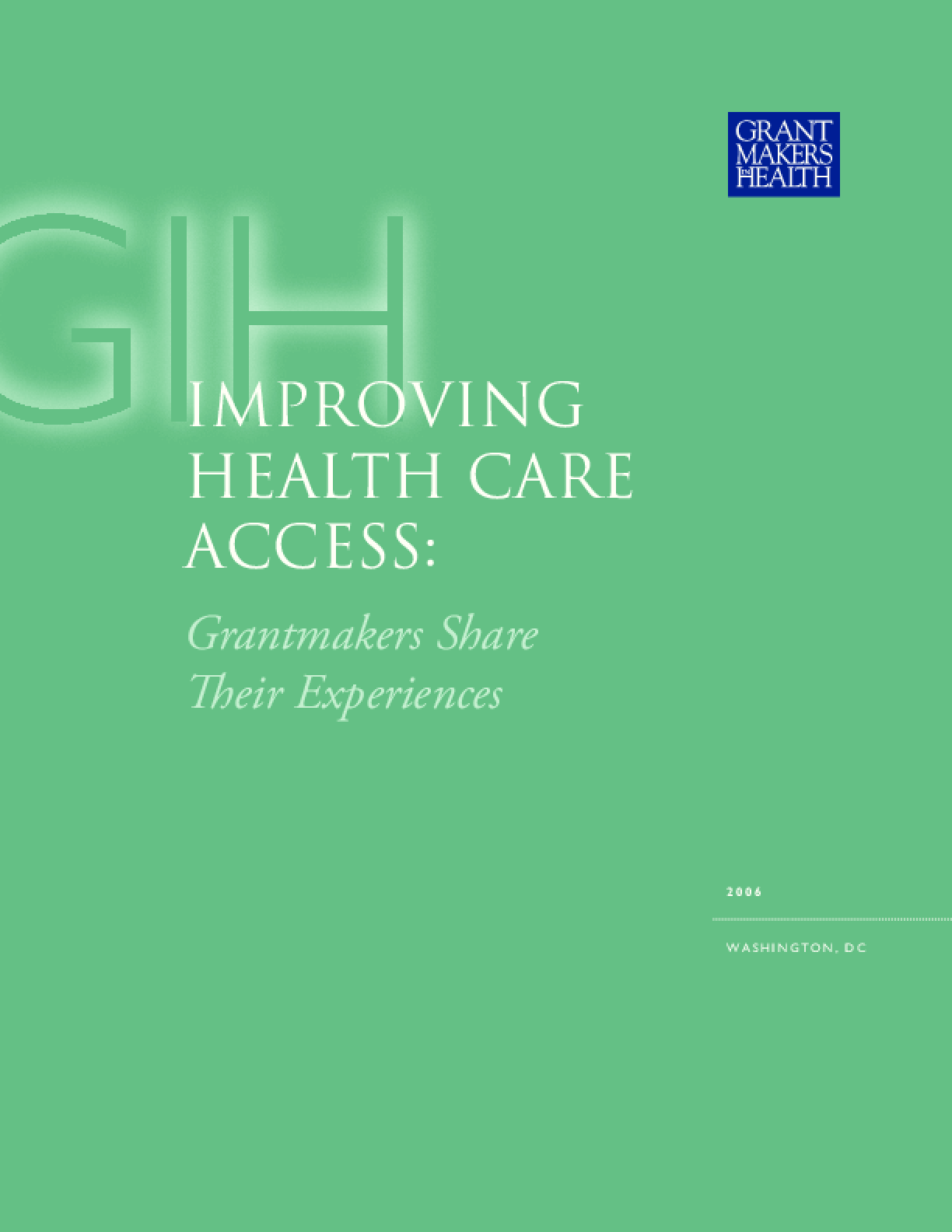Improving Health Care Access: Grantmakers Share Their Experiences