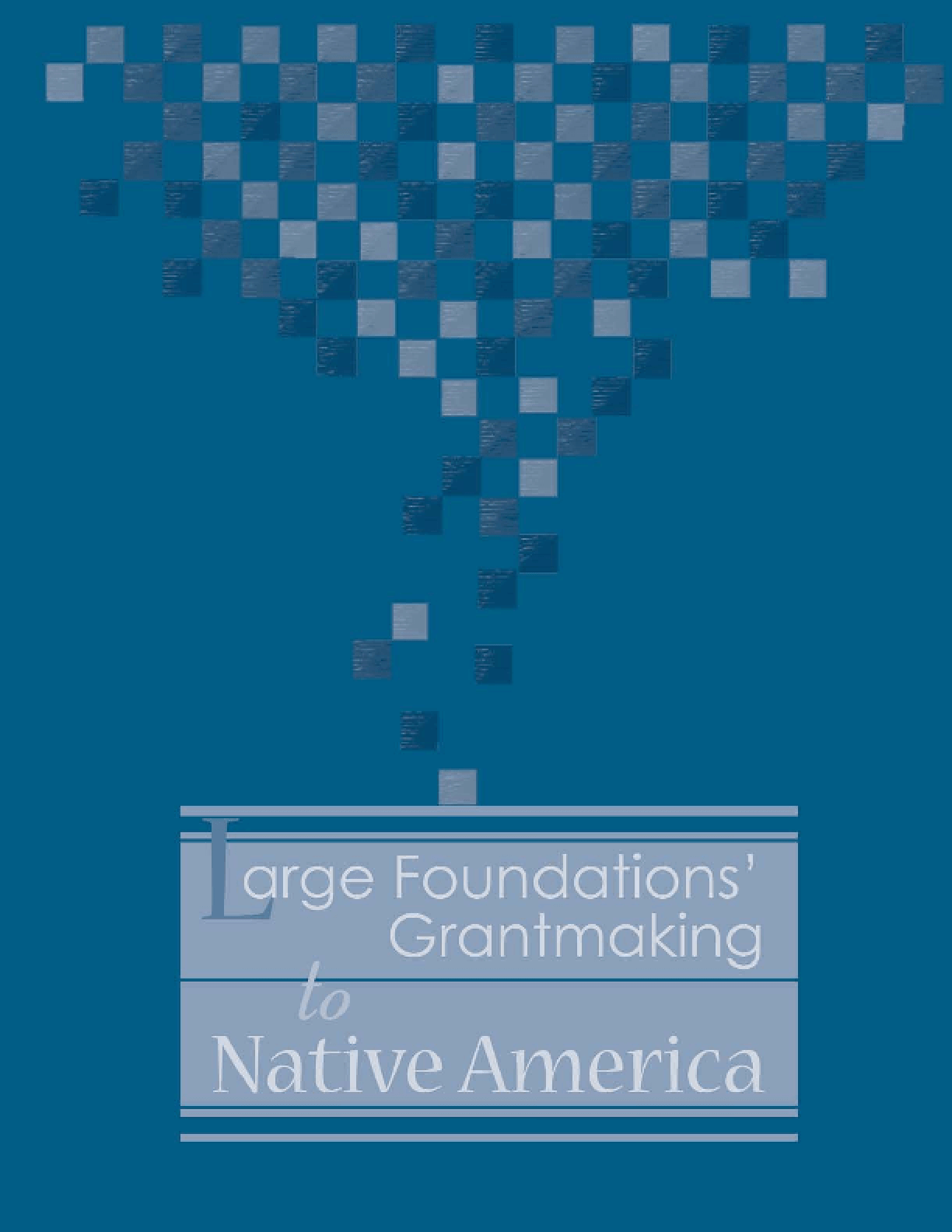 Large Foundations' Grantmaking to Native America