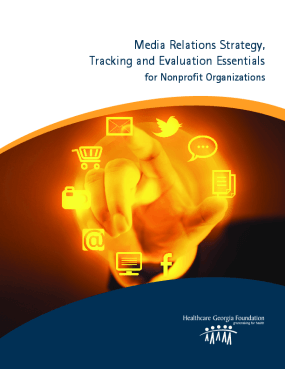 Media Relations Strategy, Tracking and Evaluation Essentials for Nonprofit Organizations