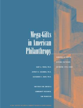 Mega-gifts in American Philanthropy: General & Jewish Giving Patterns Between 1995-2000