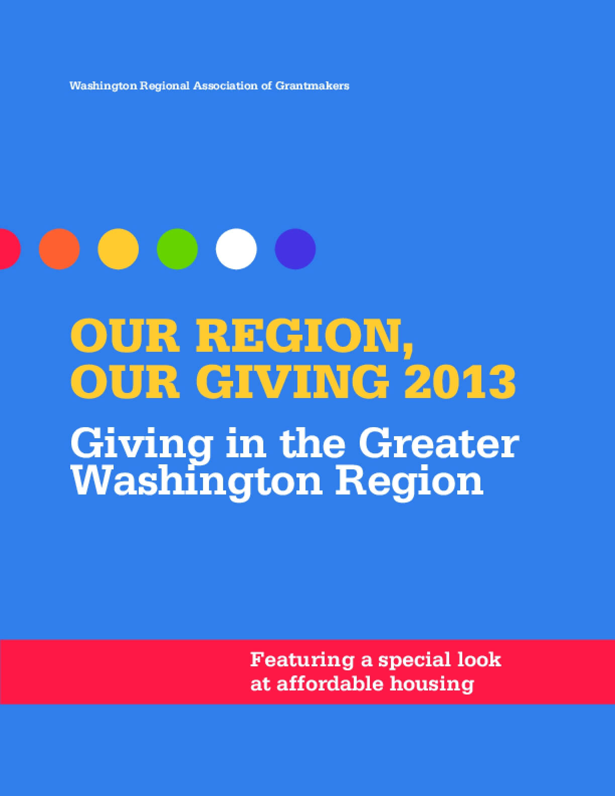 Our Region, Our Giving 2013: Philanthropy in the Greater Washington Region