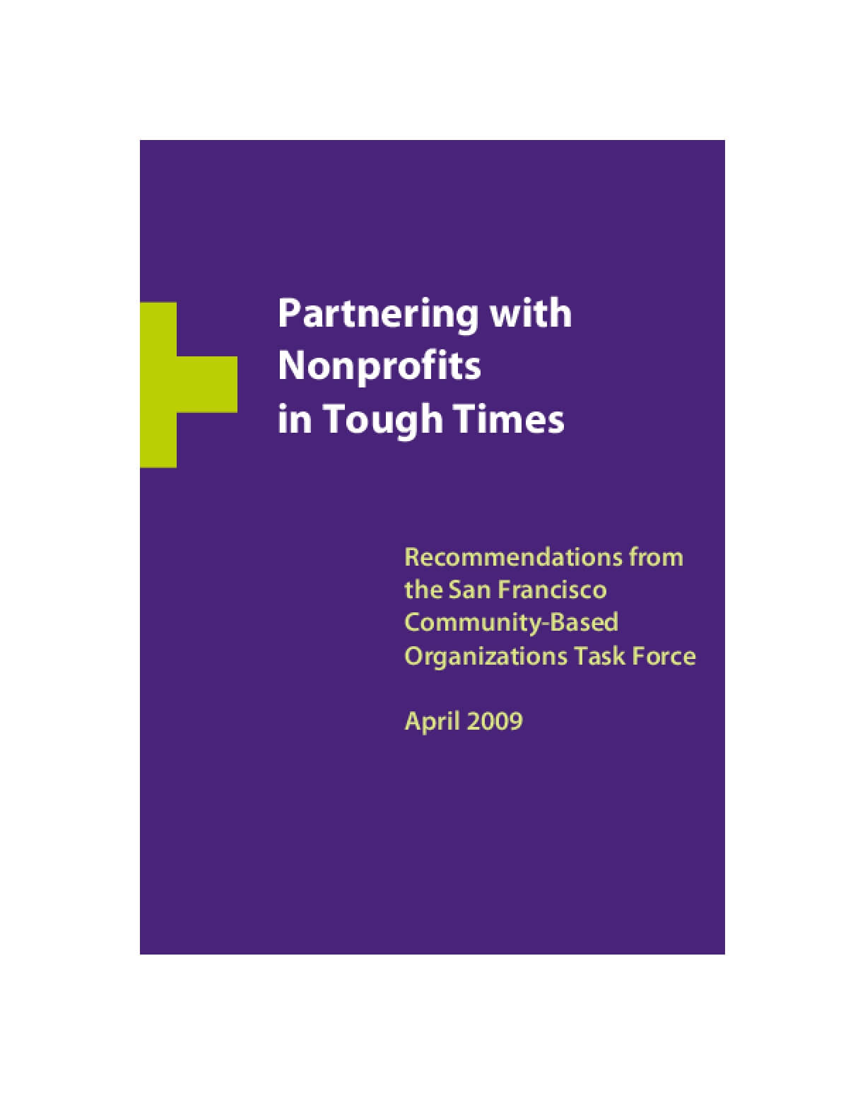 Partnering With Nonprofits in Tough Times: Recommendations from the San Francisco Community-Based Organizations Task Force, April 2009
