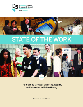 State of the Work 2012: The Road to Greater Diversity, Equity, and Inclusion in Philanthropy
