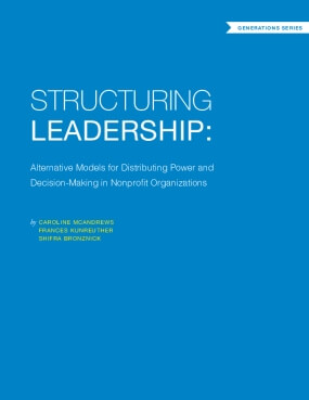 Structuring Leadership: Alternative Models for Distributing Power and Decision-making in Nonprofit Organizations