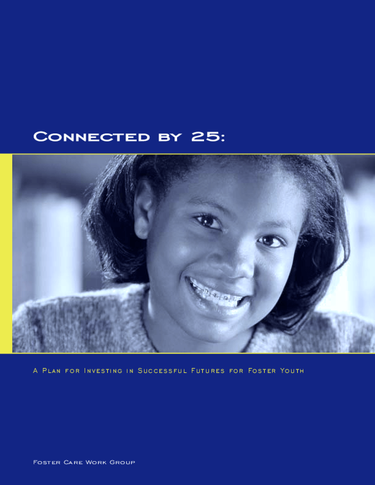 Connected by 25: A Plan for Investing in Successful Futures for Foster Youth
