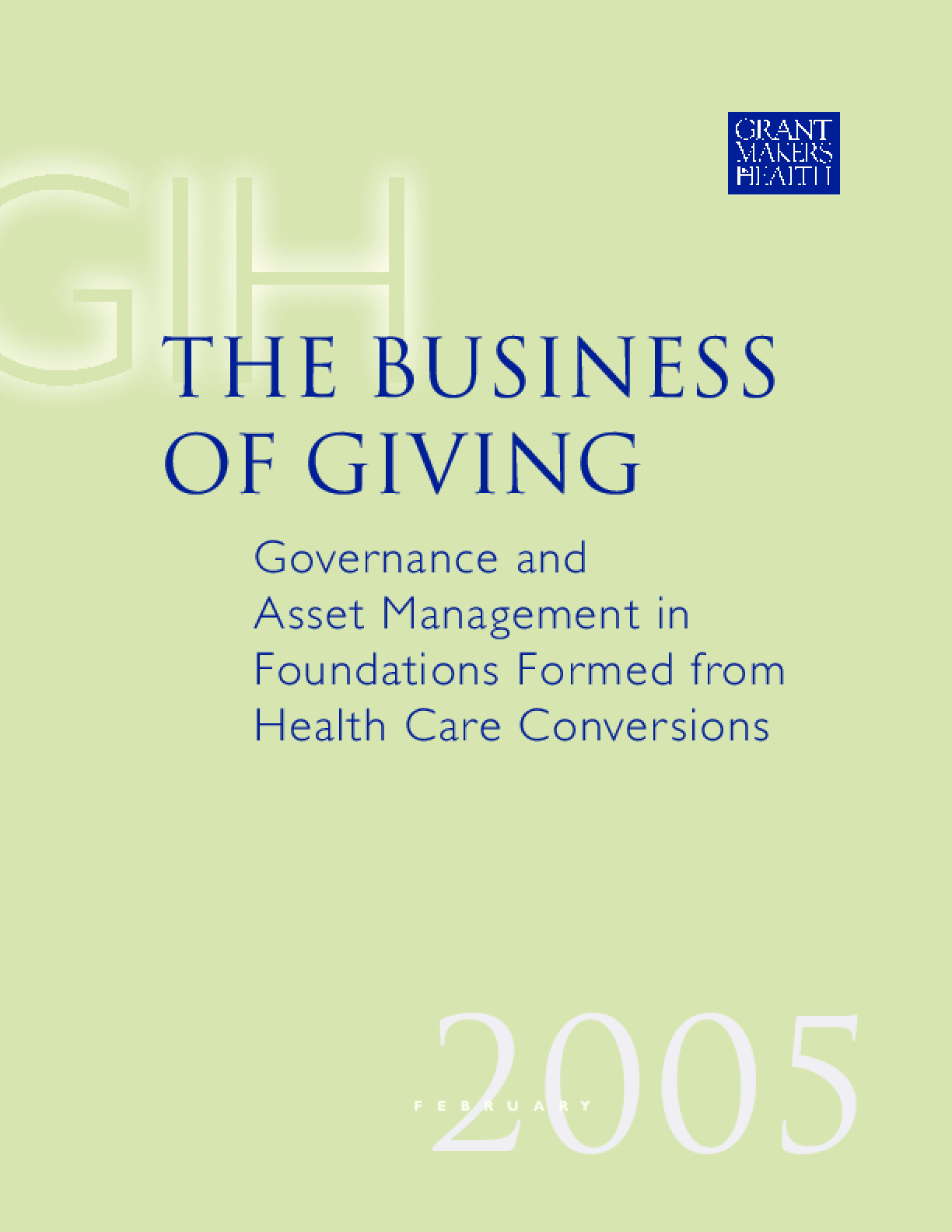 The Business of Giving: Governance and Asset Management in Foundations Formed From Health Care Conversions
