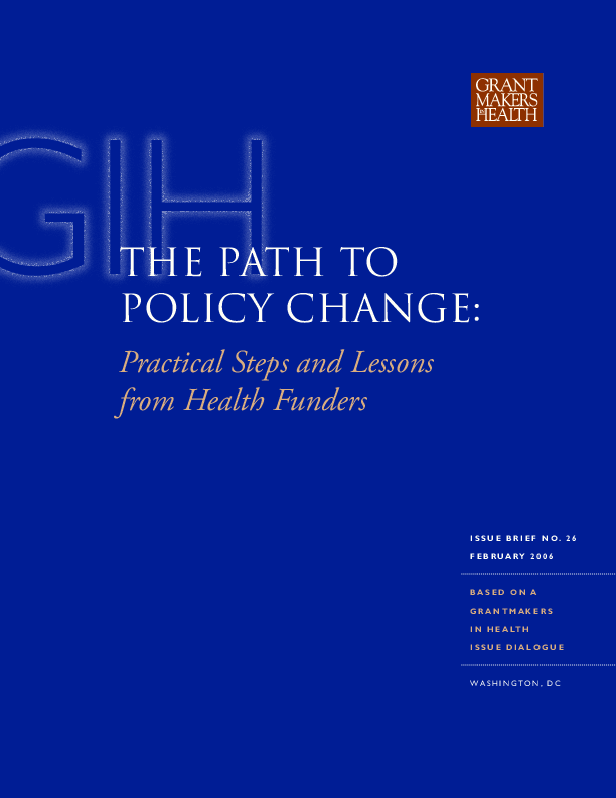 The Path to Policy Change: Practical Steps and Lessons From Health Funders
