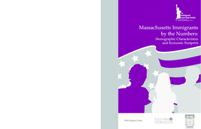 Massachusetts Immigrants by the Numbers: Demographic Characteristics and Economic Footprint