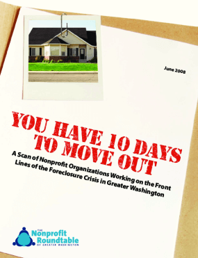 You Have 10 Days to Move Out: A Scan of Nonprofit Organizations Working on the Front Lines of the Foreclosure Crisis in Greater Washington