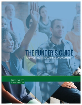 The Funder's Guide to Investing in Volunteer Engagement