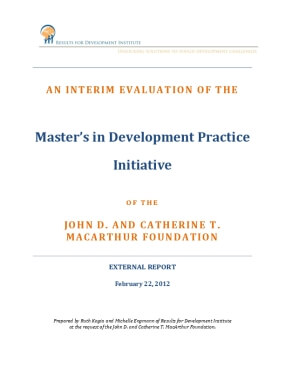 An Interim Evaluation of the Master's in Development Practice Initiative of the John D. and Catherine T. MacArthur Foundation
