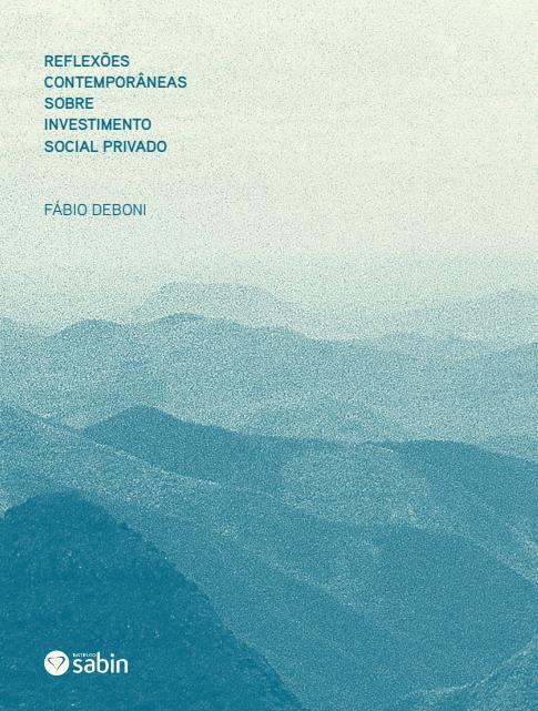 Reflexões Contemporâneas Sobre Investimento Social Privado
