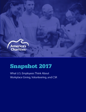 Snapshot 2017 : What U.S. Employees Think About Workplace Giving, Volunteering and CSR