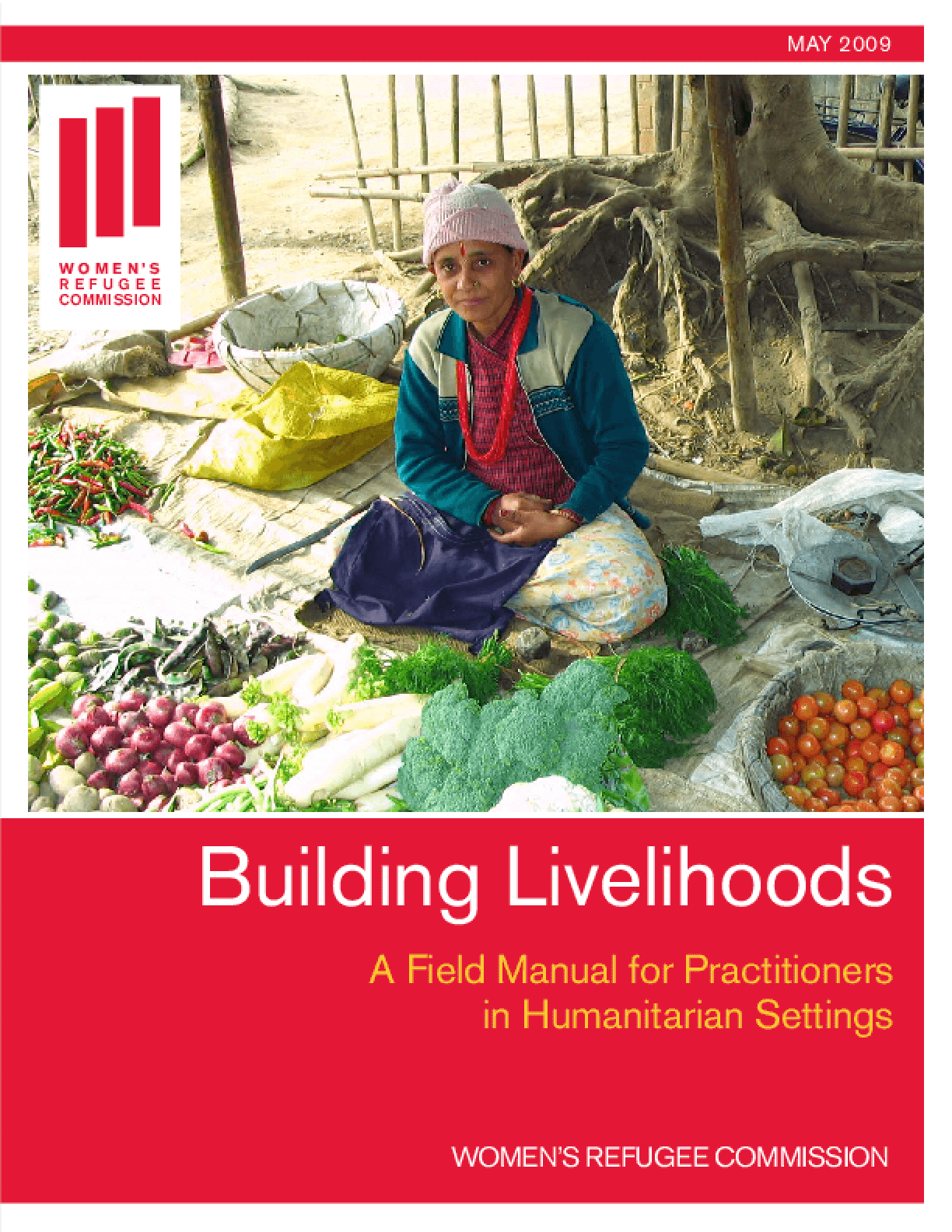 Building Livelihoods: A Field Manual for Practitioners in Humanitarian Settings