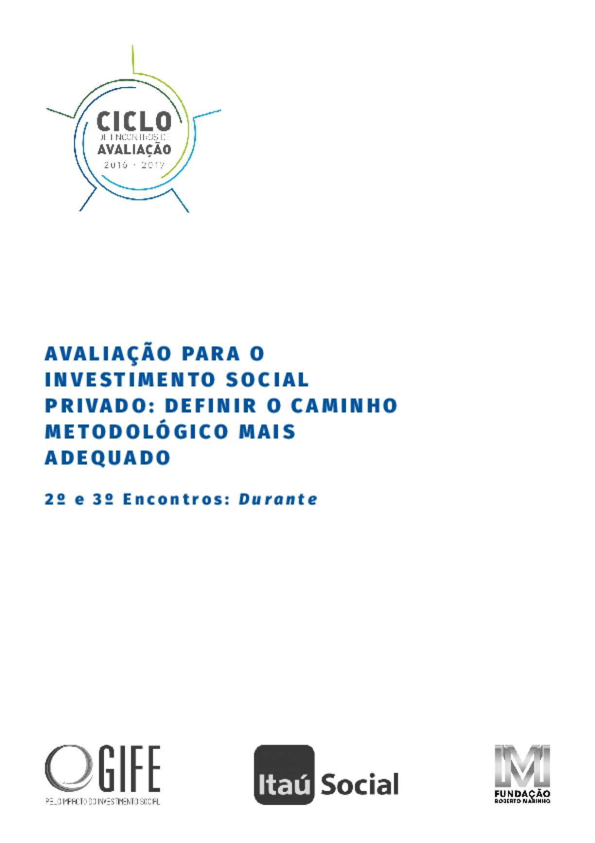 Avaliação para o investimento social privado: definir o caminho metodológico mais adequado - 2 º e 3 º encontros: durante