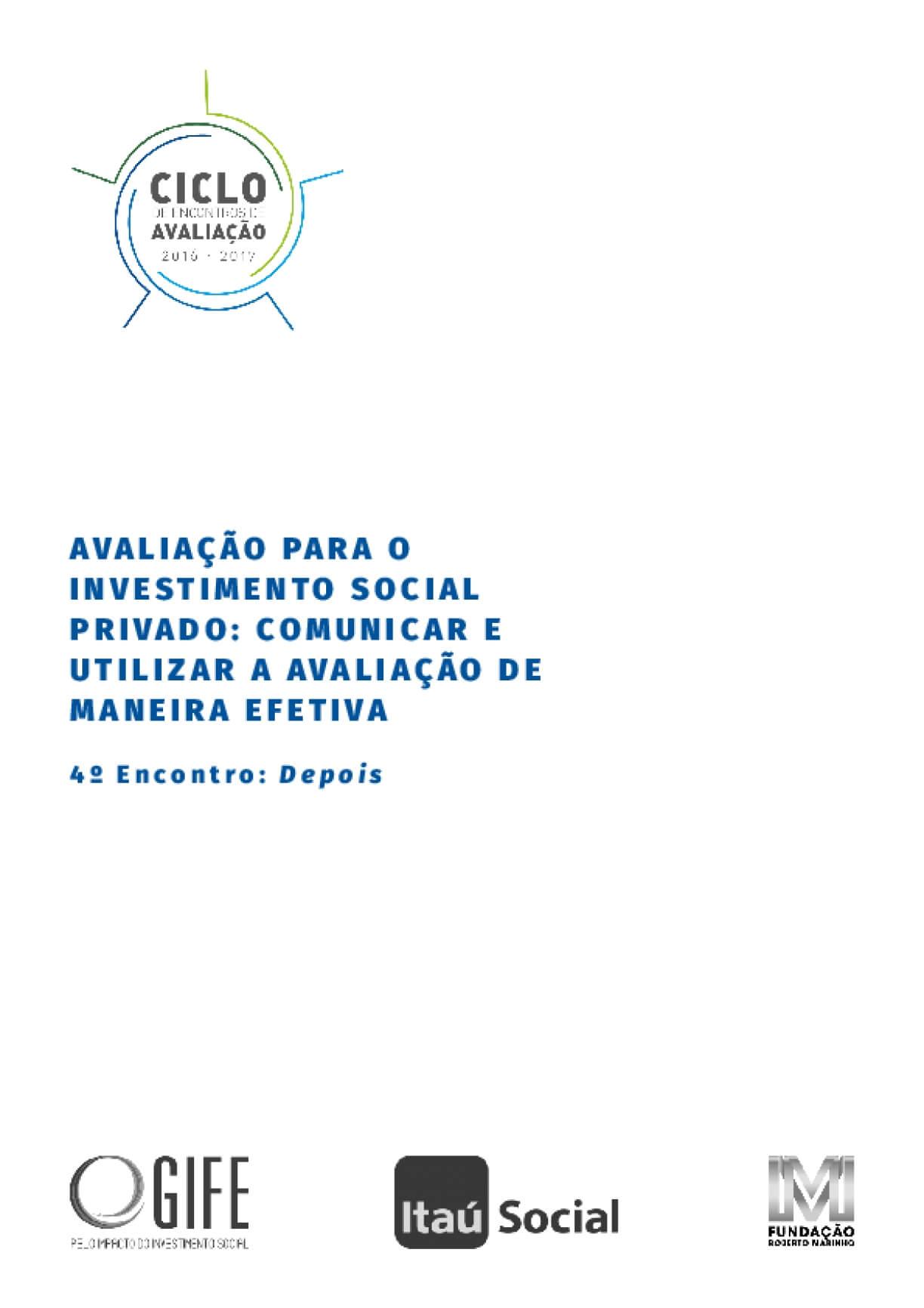 Avaliação para o investimento social privado: comunicar e utilizar a avaliação de maneira efetiva - 4 º encontro: depois
