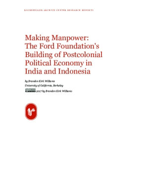 Making Manpower: The Ford Foundation's Building of Postcolonial Political Economy in India and Indonesia