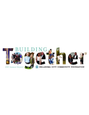 Building Together: 2017 Annual Report - Oklahoma City Community Foundation