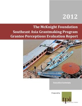 Southeast Asia Grantmaking Program Grantee Perceptions Evaluation Report, Executive Summary