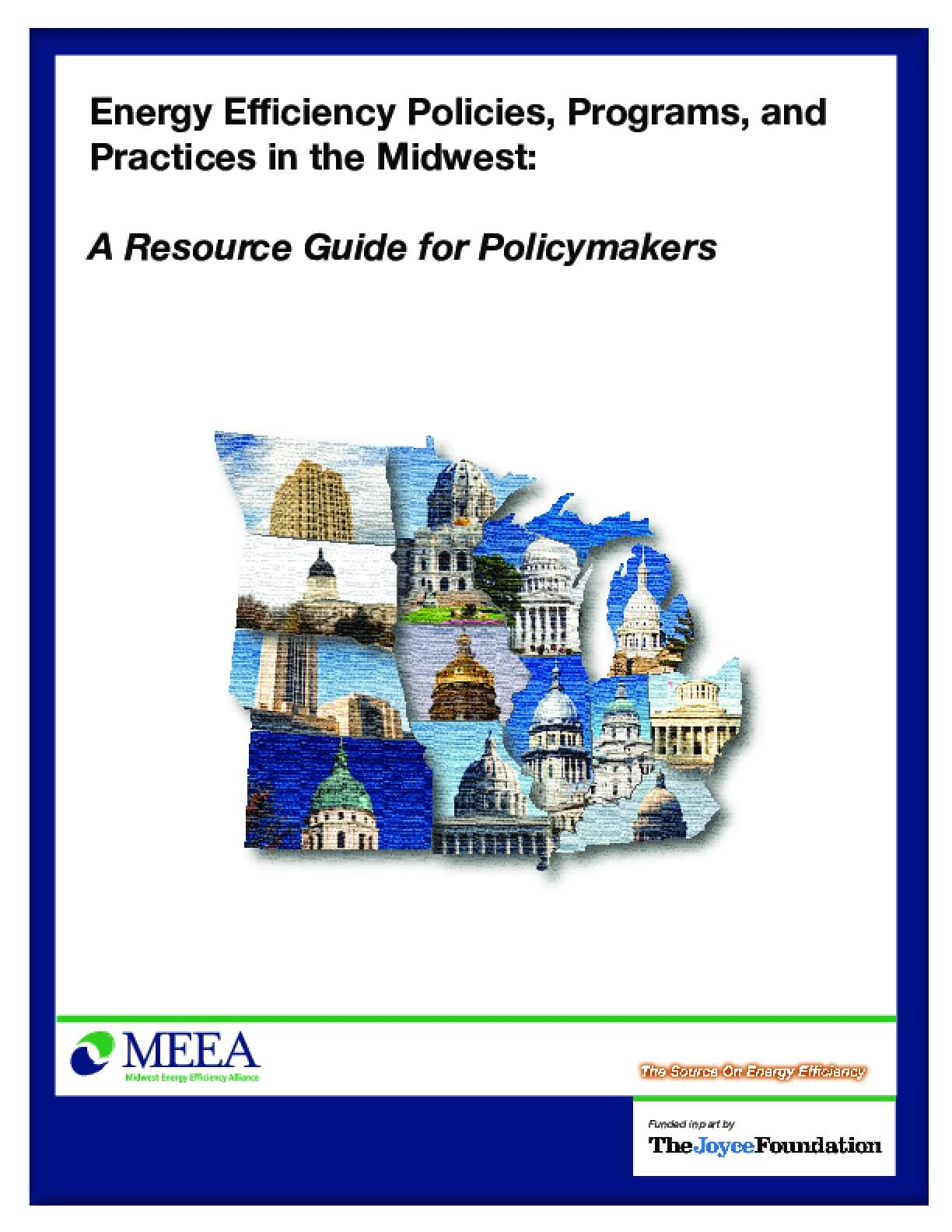 Energy Efficiency Policies, Programs, and Practices in the Midwest: A Resource Guide for Policymakers