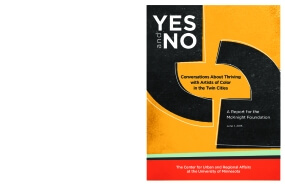 Yes and No: Conversations about Thriving with Artists of Color in the Twin Cities