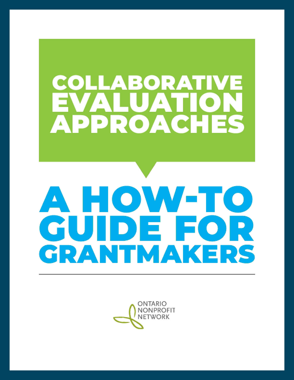 Collaborative Evaluation Approaches: A How-To Guide For Grantmakers