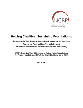 Helping Charities, Sustaining Foundations: Reasonable Tax Reform Would Aid America's Charities, Preserve Foundation Perpetuity and Enhance Foundation Effectiveness and Efficiency