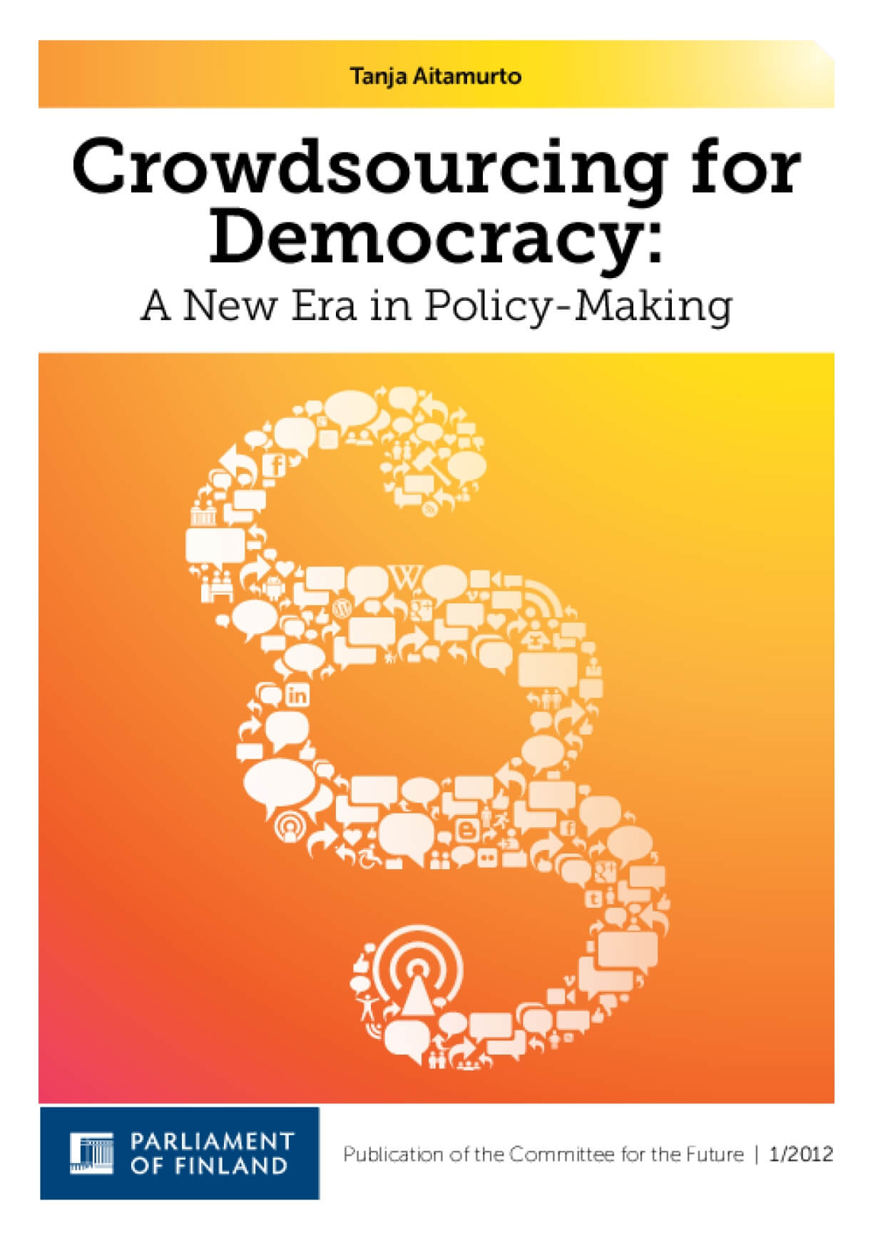 Crowdsoarcing for Democracy: A New Era in Policy-Making