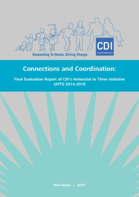 Connections and Coordination: Final Evaluation Report of CDI's Antenatal to Three Initiative (ATTI) 2014-2016