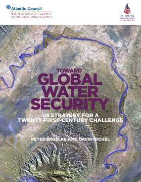 Toward Global Water Security: US Strategy for a Twenty-First-Century Challenge