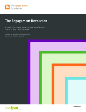 The Engagement Revolution: A study of strategic organizational transformation in 10 California arts nonporfits