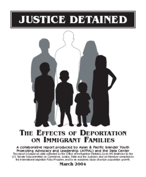 Justice Detained: The Effects of Deportation on Immigrant Families