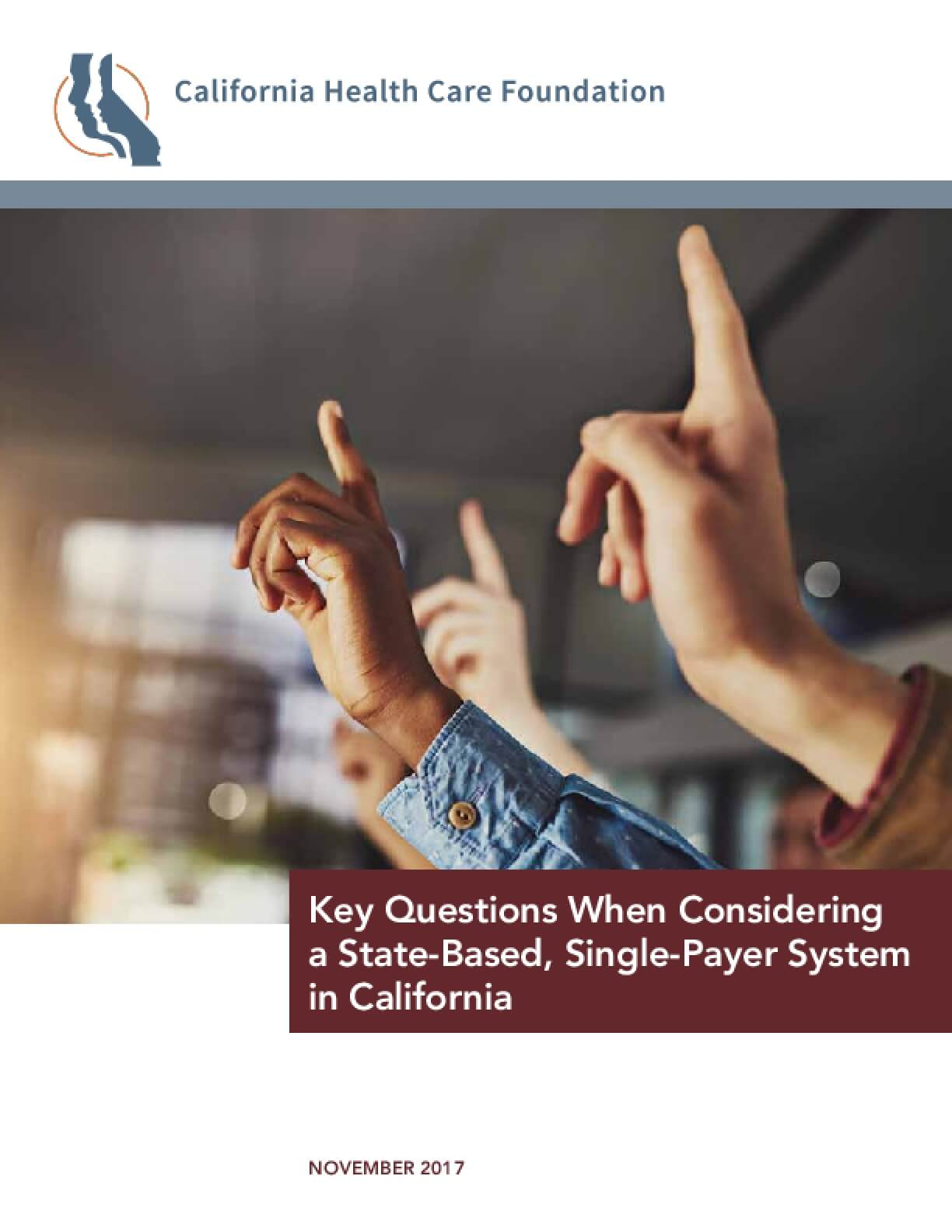 Key Questions When Considering  a State-Based, Single-Payer System  in California