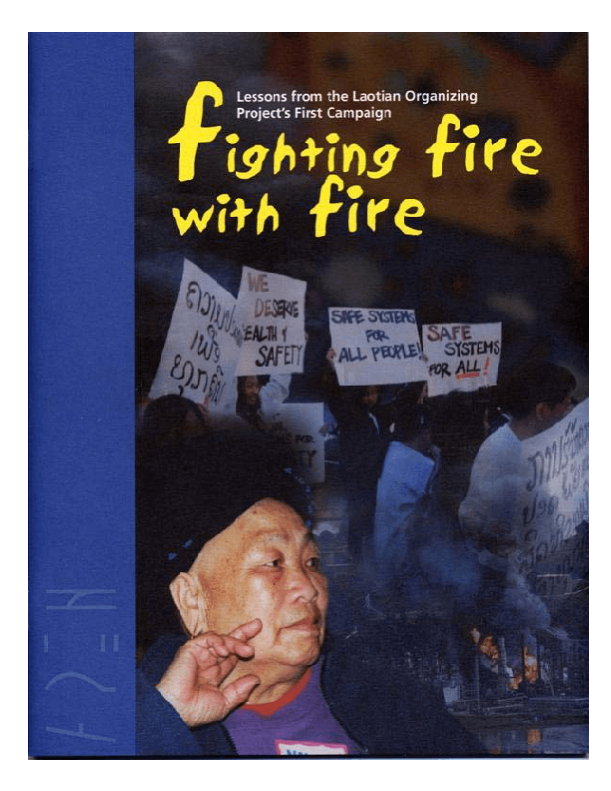 Fighting Fire with Fire: Lessons from the Laotian Organizing Project's First Campaign