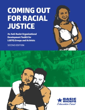 Coming Out for Racial Justice: An Anti-Facist Organizational Development Toolkit for LGBTQ Groups and Activits, Second Edition