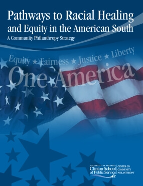 Pathways to Racial Healing and Equity in the American South: A Community Philanthropy Strategy
