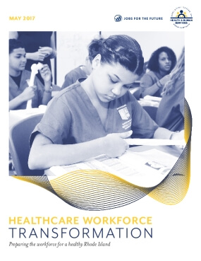 Healthcare Workforce Transformation: Preparing the Workforce for a Healthy Rhode Island