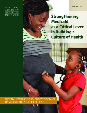 Strengthening  Medicaid as a Critical Lever  in Building a  Culture of Health
