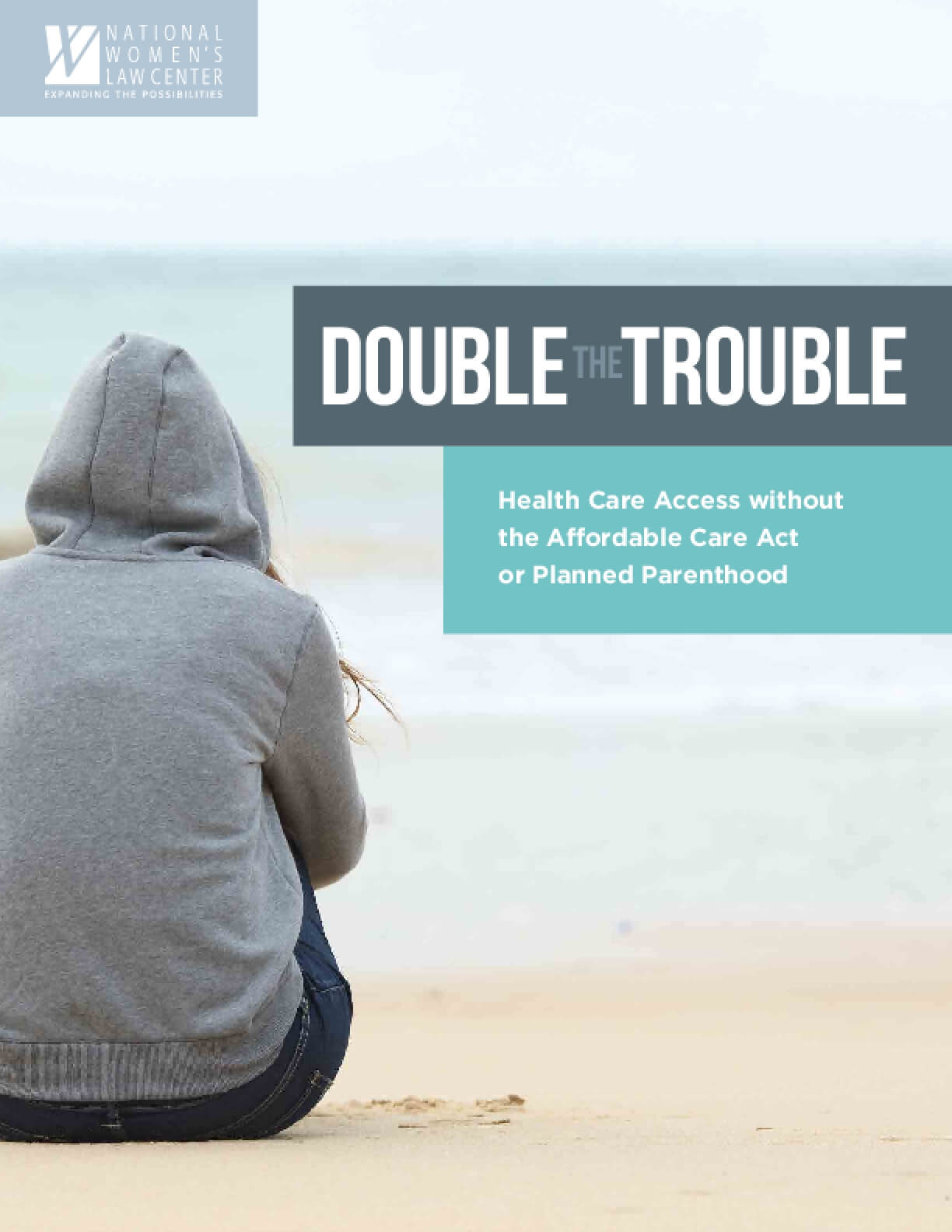 Double the Trouble: Health Care Access Without the Affordable Care Act or Planned Parenthood