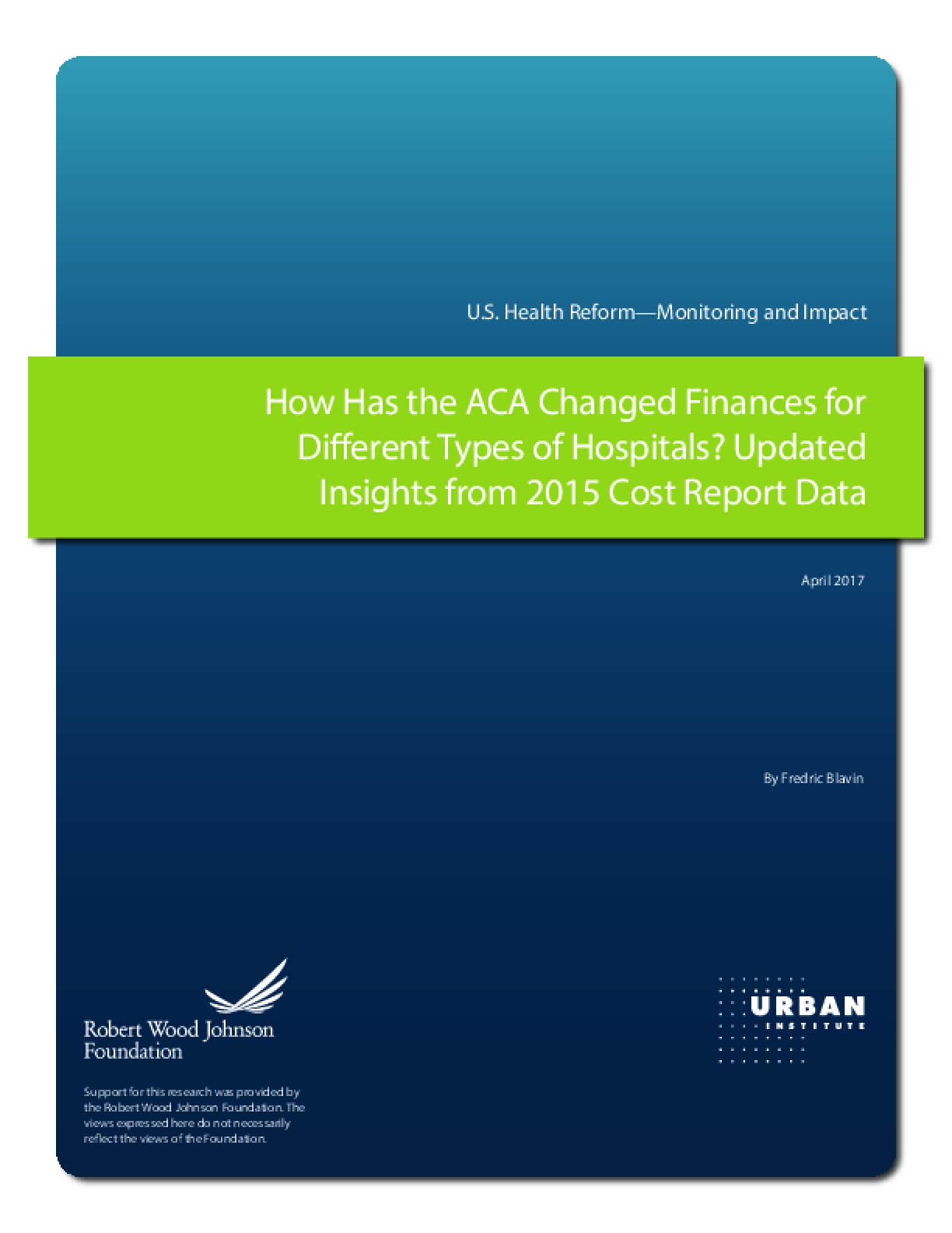 How Has the ACA Changed Finances for Different Types of Hospitals?  Updated  Insights from 2015 Cost Report Data