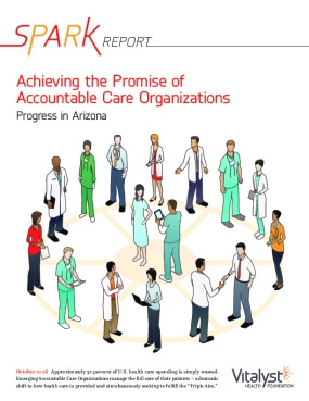 Achieving the Promise of Accountable Care Organizations Progress in Arizona