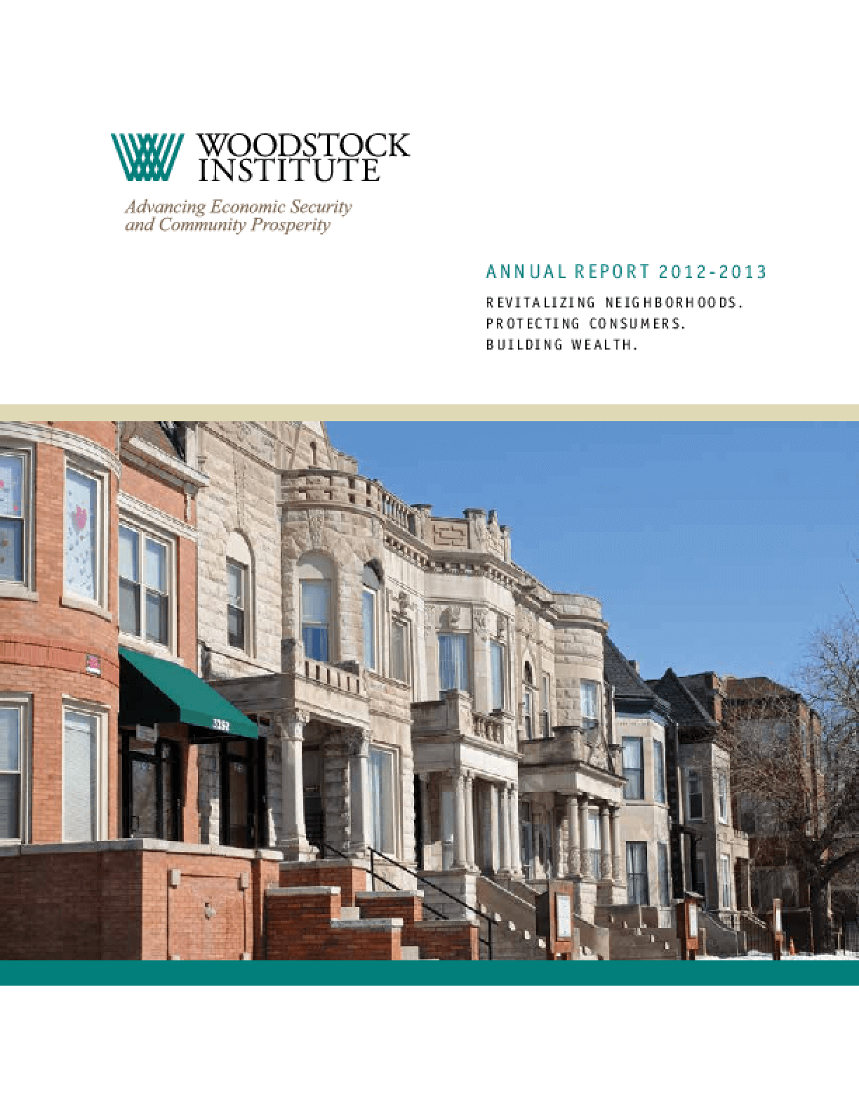 Woodstock Institute 2012-2013 Annual Report: Revitalizing Neighborhoods, Protecting Consumers, Building Wealth