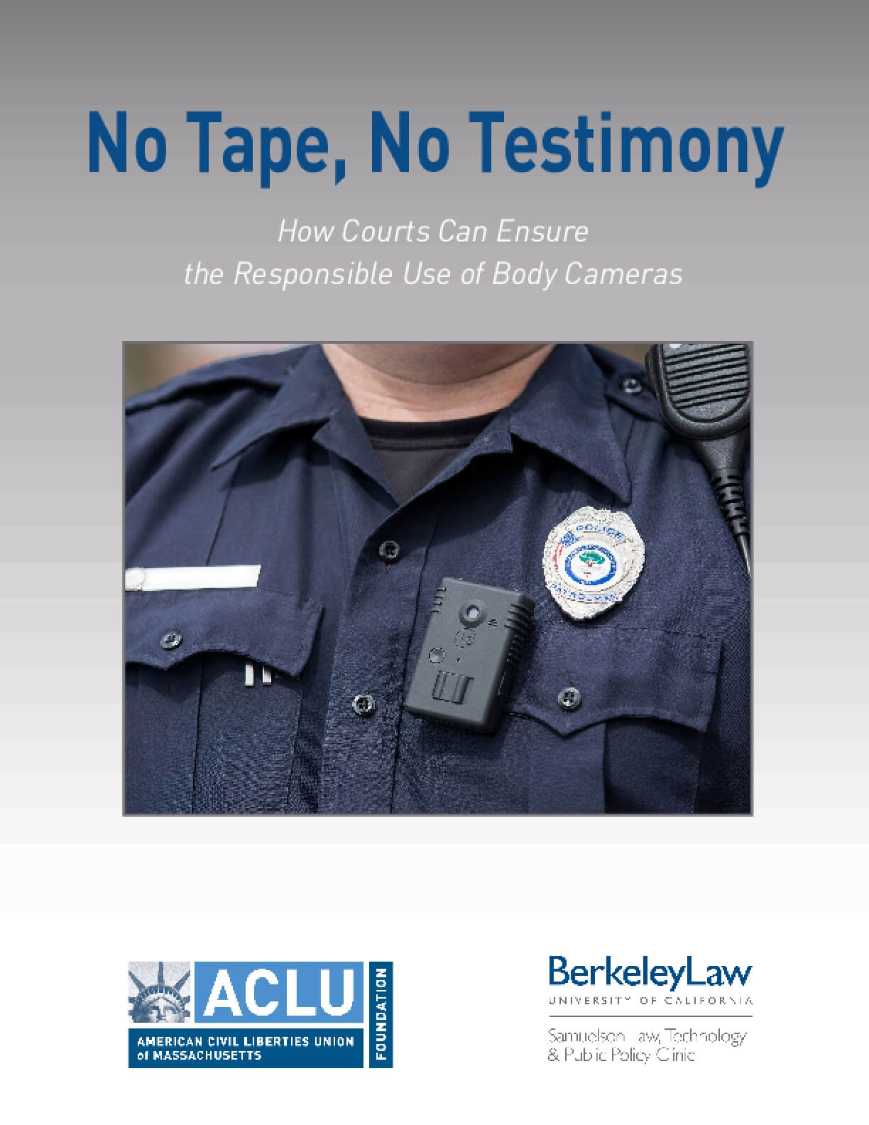 No Tape, No Testimony: How Courts Can Ensure the Responsible Use of Body Cameras