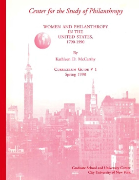 Women and Philanthropy in the United States, 1790-1990