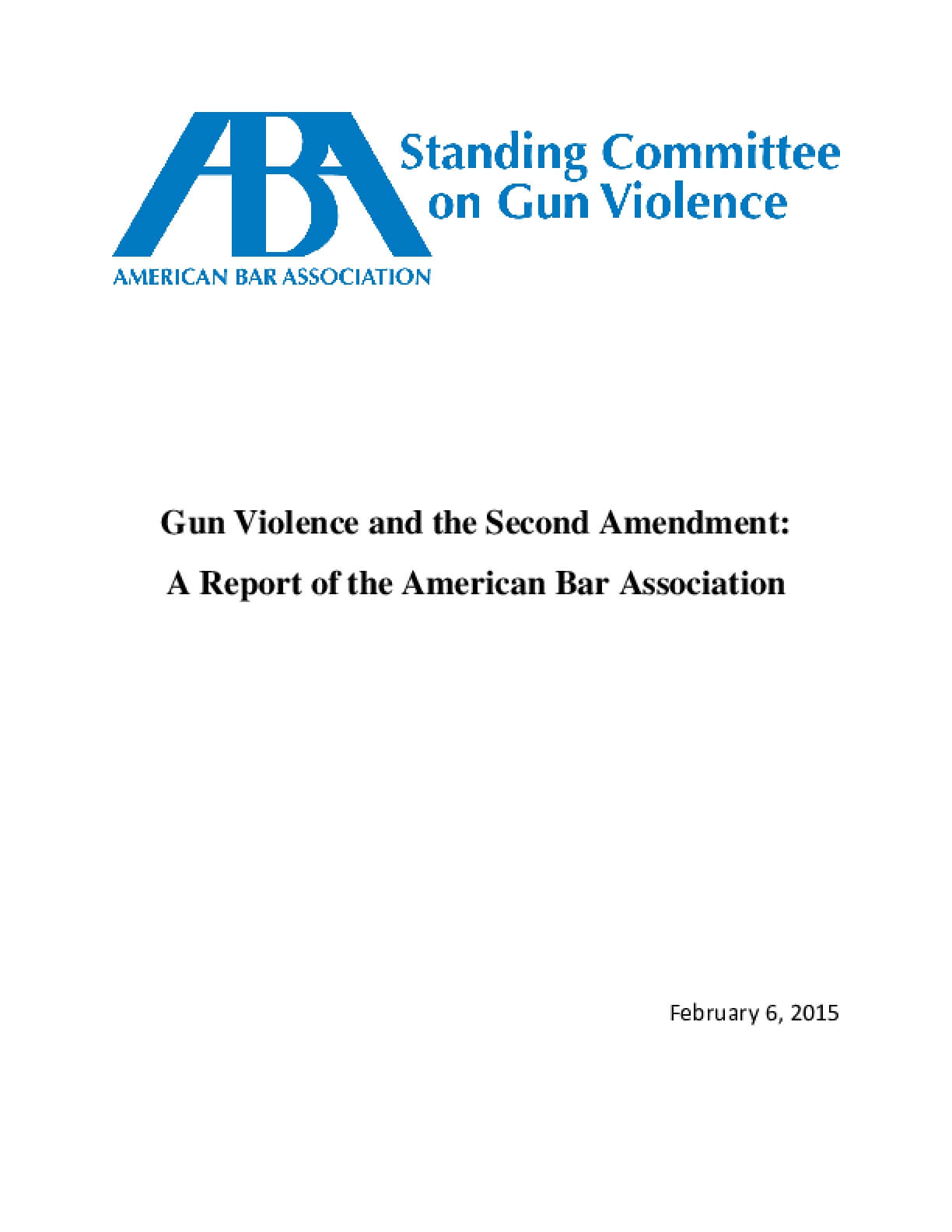 Gun Violence and the Second Amendment: A Report of the American Bar Association