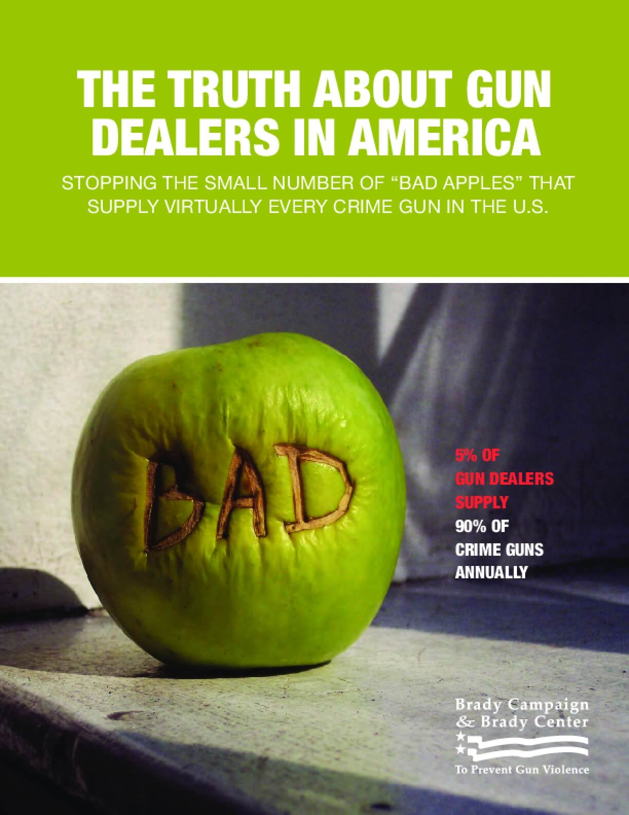 "The Truth about Gun Dealers in America: Stopping the Small Number of ""bad Apples"" That Supply Virtually Every Crime Gun in the U.S."